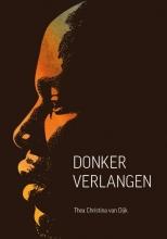Thea Christina van Dijk Donker verlangen