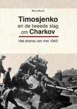 Perry Pierik , Timosjenko en de tweede slag om Charkov