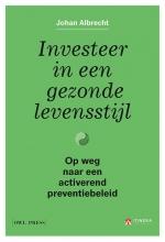 Johan Albrecht , Investeer in een gezonde levensstijl