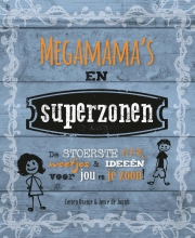 Joyce de Jongh , Megamama`s en superzonen