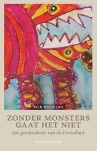 Bob Becking , Zonder monsters gaat het niet