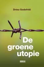 Drieu Godefridi , De Groene utopie