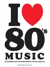 Godfried Nevels , I Love 80`s Music
