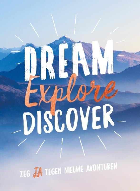 ,Dream, explore, discover