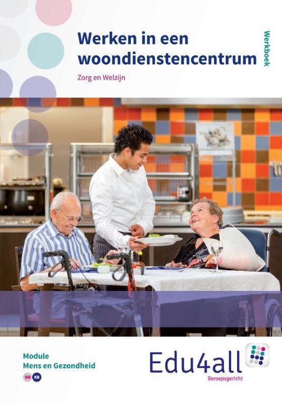 Marjel Lecluse-Dielen,Werken in een woondienstencentrum (P) module mens en gezondheid