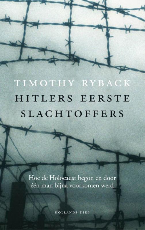 Timothy Ryback,Hitlers eerste slachtoffers