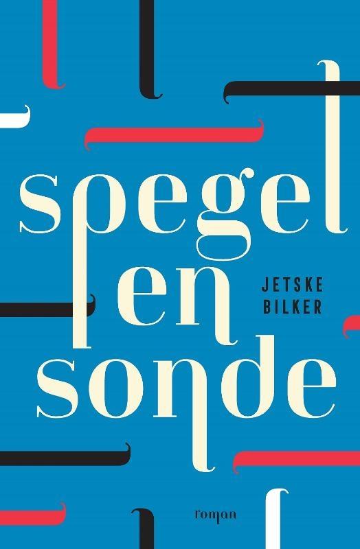 Jetske Bilker,Spegel en sonde