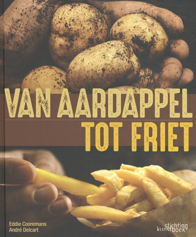 André Delcart, Eddie Cooremans,Van aardappel tot friet
