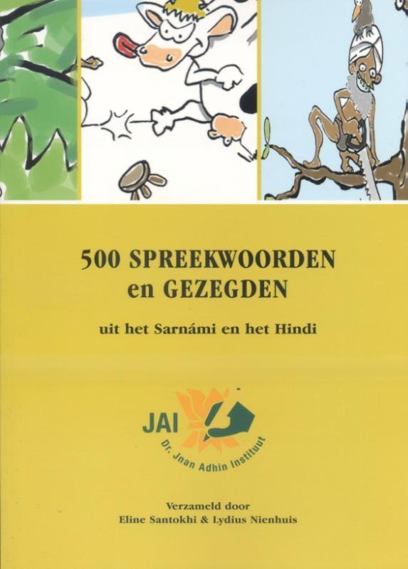 ,500 spreekwoorden en gezegden uit het Sarnami en het Hindi