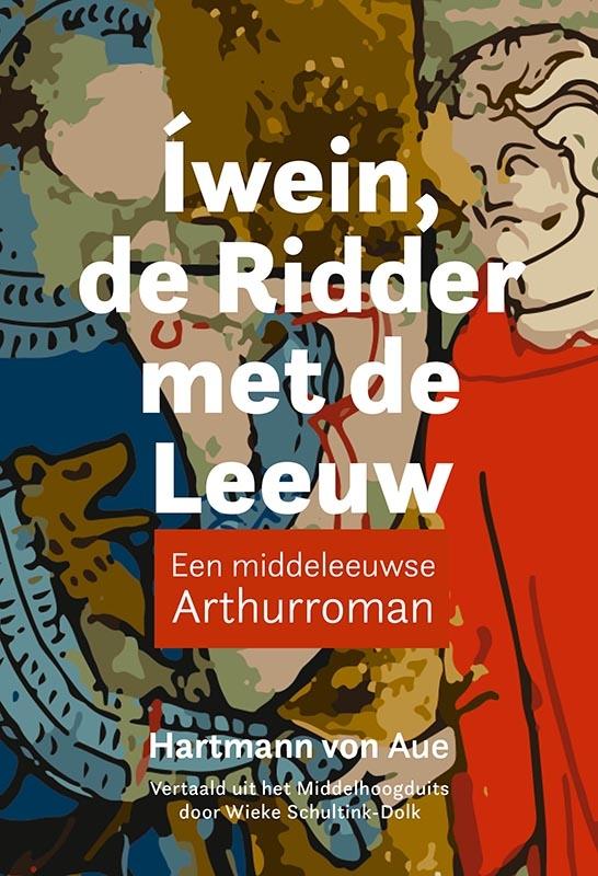 Hartmann von Aue,Íwein, de ridder met de leeuw