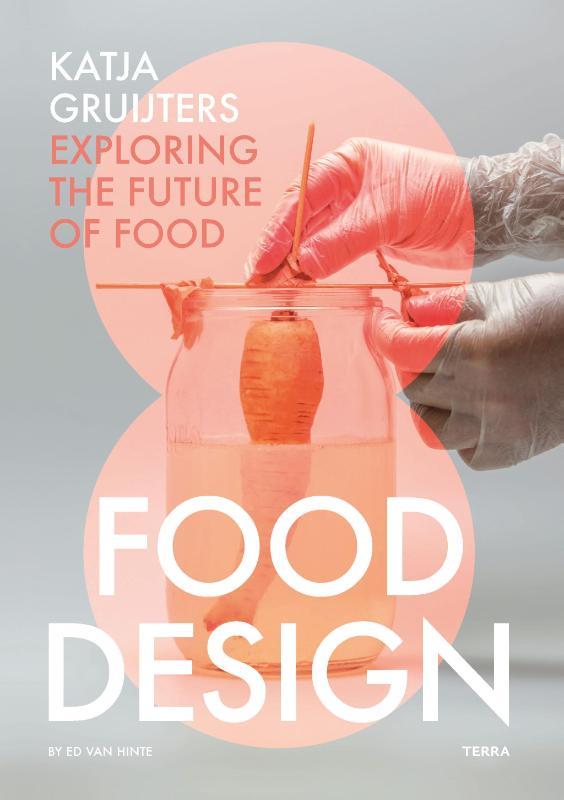 Katja Gruijters, Ed van Hinte,Food Design by Katja Gruijters