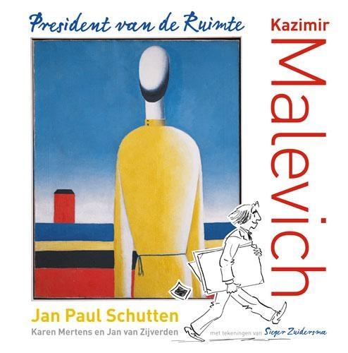 Jan Paul Schutten, Karen Mertens, Jan van Zijverden,Kazimir Malevich