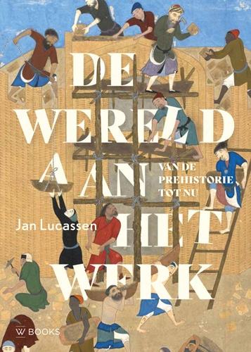 Jan Lucassen,De wereld aan het werk