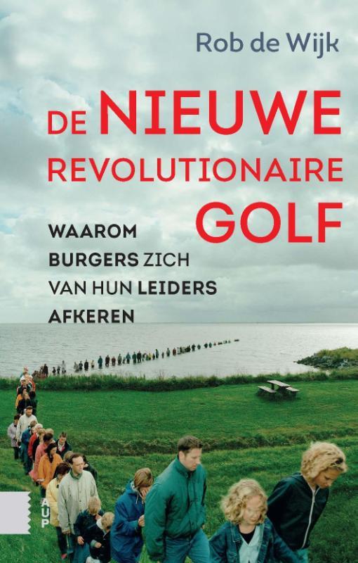 Rob de Wijk,De nieuwe revolutionaire golf