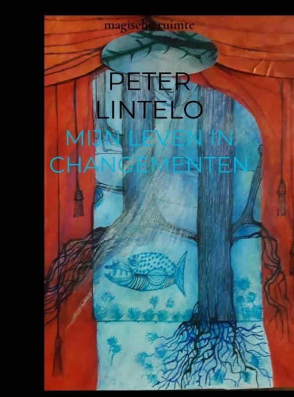 Peter Lintelo,mijn leven in changementen