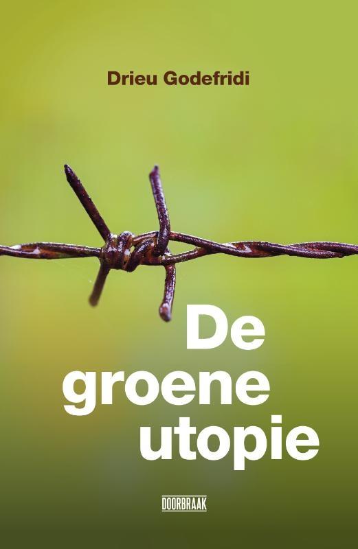 Drieu Godefridi,De Groene utopie