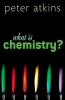 <b>Atkins, Peter</b>,What is Chemistry?