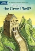 Demuth, Patricia Brennan,Where Is the Great Wall?