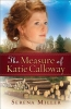 Miller, Serena,The Measure of Katie Calloway