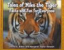 Baker, David G.,   Stewart, Margaret Taylor,Tales of Mike the Tiger