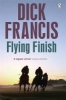 Francis, Dick,Flying Finish