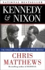 Matthews, Christopher,Kennedy & Nixon
