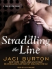Burton, Jaci,Straddling the Line