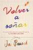 Pausch, Jai,Volver a sonar / Dream New Dreams