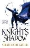 Castell Sebastien,Knight's Shadow