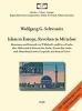 Schwanitz, Wolfgang G.,Islam in Europa, Revolten in Mittelost.