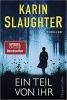 Slaughter, Karin,Ein Teil von ihr