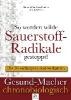 Fauteck, Jan-Dirk,So werden wilde Sauerstoff-Radikale gestoppt!