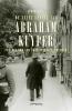 <b>Johan Snel</b>,De zeven levens van Abraham Kuyper