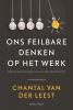 <b>Chantal van der Leest</b>,Ons feilbare denken op het werk