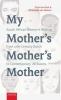 Pieta van Beek, Annemarié van Niekerk,My Mother`s Mother`s Mother