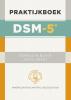 Donald W.  Black, Jon E.  Grant,DSM-5: Praktijkboek - Eenvoudige toepassingen in de klinische praktijk