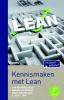 <b>Jan  Wijnand Hoek, Mariel  Koopmans, Marc  Nieuwland</b>,Kennismaken met Lean