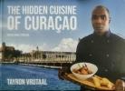 <b>Tayron Vrutaal</b>,The Hidden Cuisine of Cura?ao