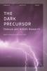 ,<b>Orpheus Institute Series The Dark Precursor</b>