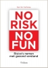 <b>Robert `t Hart, René  Pennings</b>,No Risk No Fun