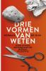 <b>Herman De Dijn</b>,Drie vormen van weten
