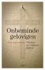 <b>Guido  Vanheeswijck</b>,Onbeminde gelovigen