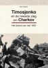 <b>Perry  Pierik</b>,Timosjenko en de tweede slag om Charkov