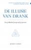 Jeroen  Derks ,De illusie van drank
