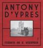 <b>Piet  Chielens, Dominiek  Dendooven, Jan  Dewilde</b>,Anthony d`Ypres. Fotografen van de wederopbouw