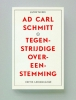 Jacob  Taubes ,Ad Carl Schmitt. Tegenstrijdige overeenstemming.