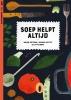 <b>Marije  Sietsma</b>,Soep helpt altijd (set van 6)