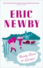 Newby, Eric Slowly Down the Ganges