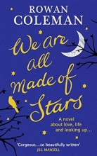 Coleman, Rowan We are All Made of Stars