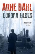 Arne Dahl,   Alice (Translator) Menzies Europa Blues